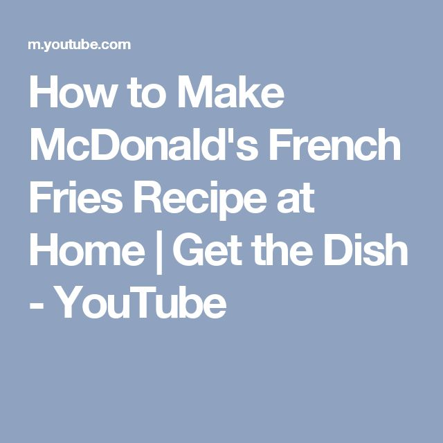 How to Make McDonald's French Fries Recipe at Home   Get the Dish - YouTube
