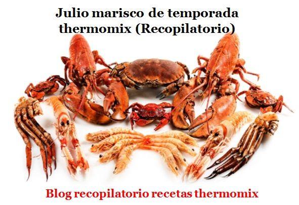 Recopilatorio de recetas thermomix: Julio marisco de temporada 2017 thermomix (Recopilatorio)