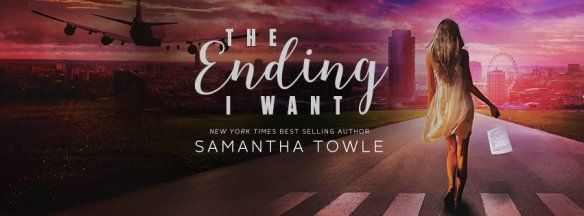 THE ENDING I WANT! EXCLUSIVE EXCERPT! | Latest News | Samantha Towle