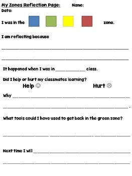 This set comes with three different reflection pages that are suitable for all grades and ability levels (K-1, 2-5, Middle - HS). Each Reflection page asks students to: identify what zone they were in, what the behavior was (why they are filling this form out), where it occurred, if it was expected or unexpected and why, if it helped or hurt the learning of their peers, what tools they could have used to get back to the green zone and self-regulate and what they will do next time.