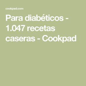 Para diabéticos - 1.047 recetas caseras - Cookpad