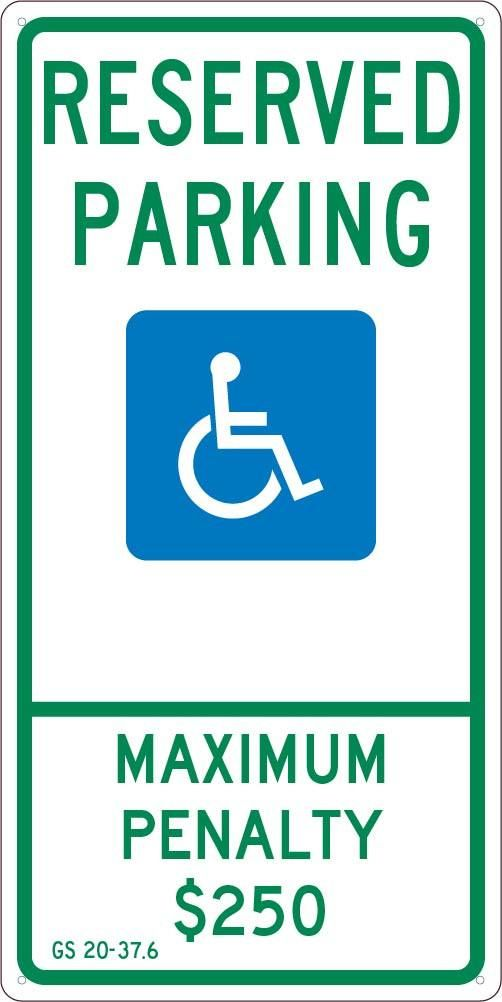 RESERVED PARKING HANDICAPPED, MAX PENALTY $250, 24X12, .040 ALUM SIGN