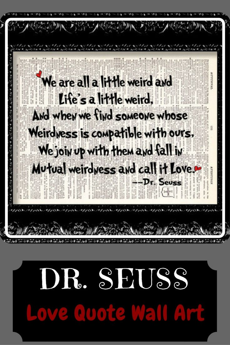 Quote Art Dr Seuss We Are All A Little Weird Love Quote Vintage