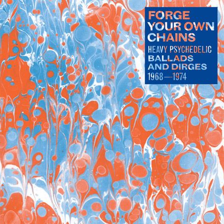 Forge Your Own Chains, Compilation. choice of #psychedelic #ballads & harmony tracks from various artist