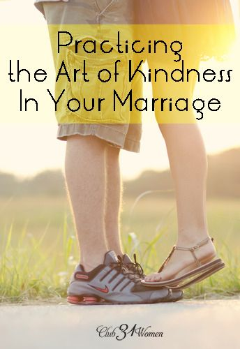 What can have a powerful impact on the relationship you have with your husband? Something as simple as kindness can go a long, long way. Practicing the Art of Kindness in Your Marriage