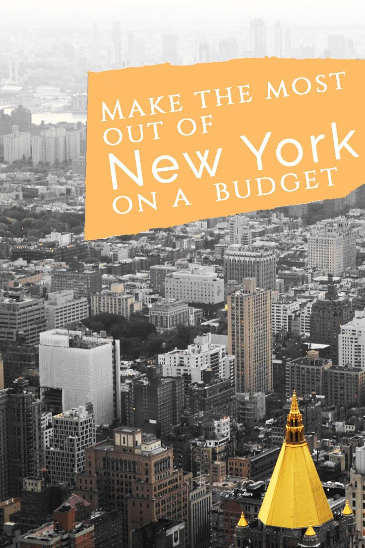 How to Make the Most out of Your Stay in New York City on a Budget | Travel on the Brain