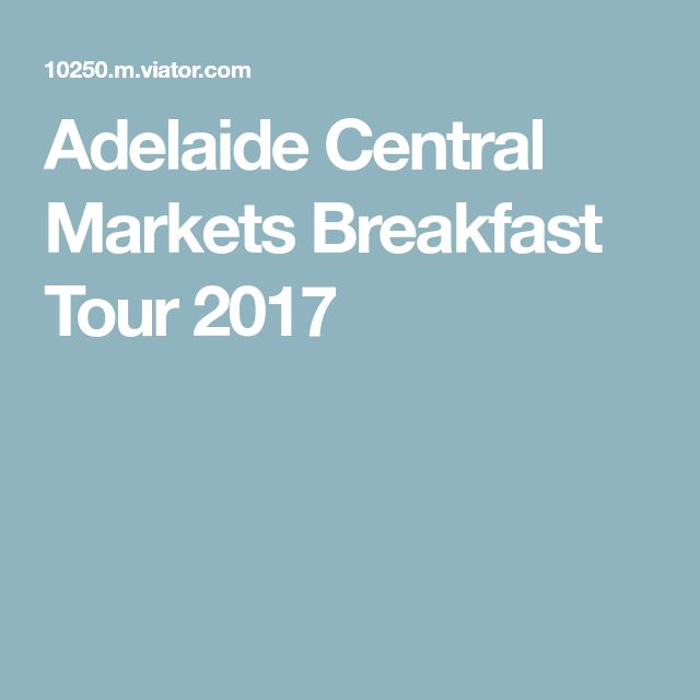 Adelaide Central Markets Breakfast Tour 2017