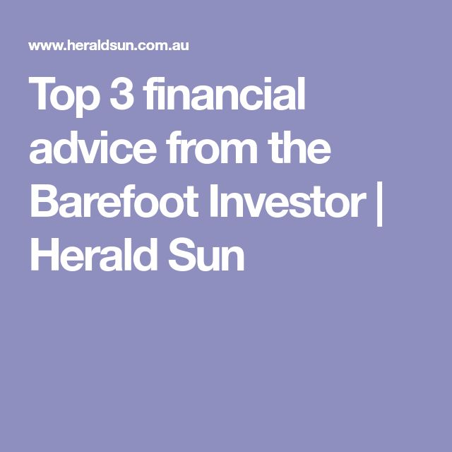 25 barefoot investor pinterest top 3 financial advice from the barefoot investor herald sun malvernweather Images