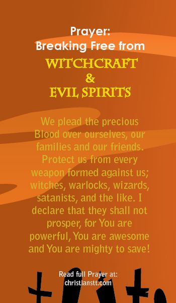 Prayer: Breaking free from Witchcraft and Evil Spirits. A Spiritual Warfare Prayer.