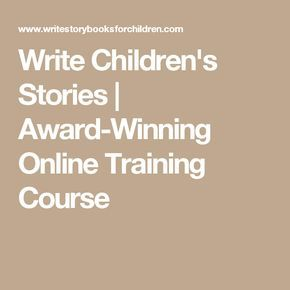Write Children's Stories | Award-Winning Online Training Course