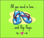 All you need is love ... and flip flops.
