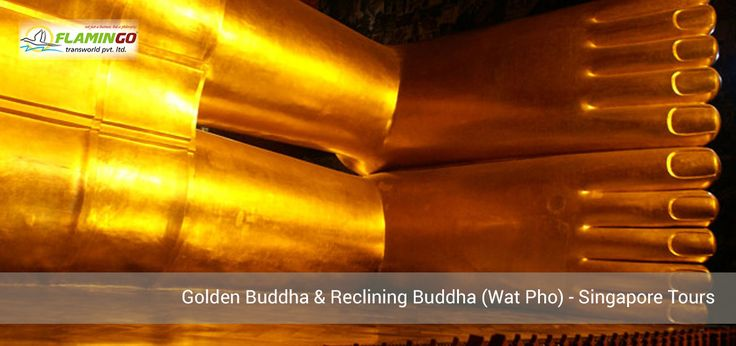 Book Golden Buddha & Reclining Buddha (Wat Pho) Singapore Tours with our Singapore Tour Packages at Flamingo Transworld.