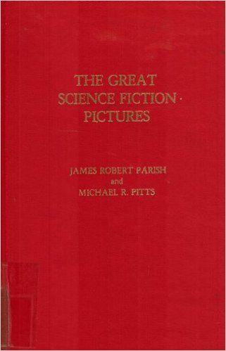 Amazon.com: The Great Science Fiction Pictures (9780810810297): James Robert Parish: Books
