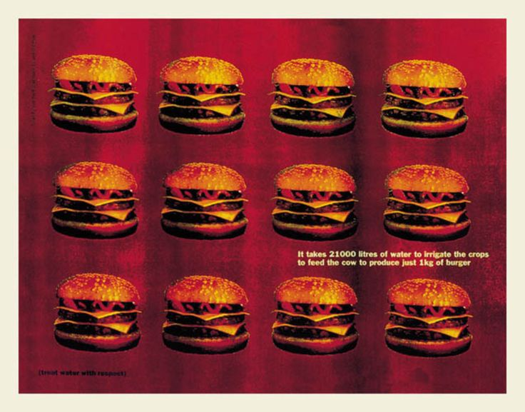 Read more: https://www.luerzersarchive.com/en/magazine/print-detail/2578.html It takes 21000 litres of water to irrigate the crops to feed the cow to produce just 1 kg of burger. Claim: Treat water with respect. Tags: Batey Red Cell, Singapore,Charles Liddall,Ian Batey,Asian Pals of the Planet,Graham Fink,Antony Redman