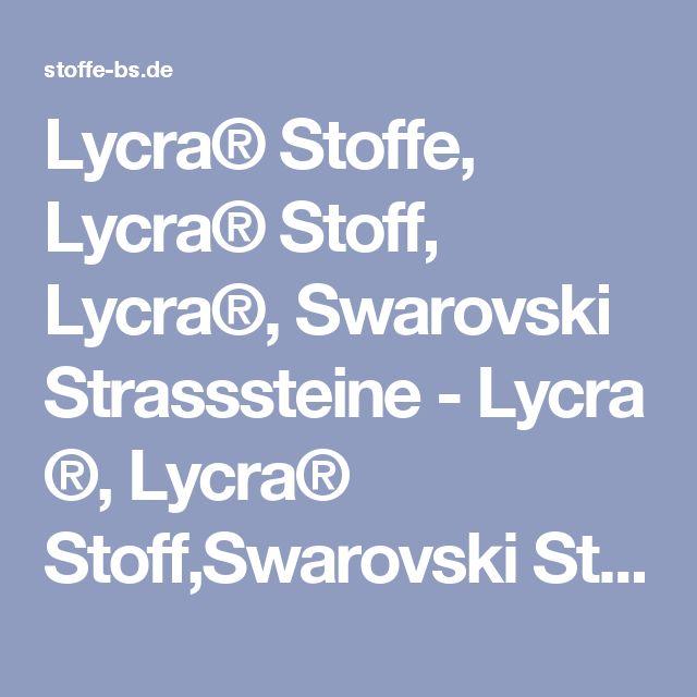 Lycra® Stoffe, Lycra® Stoff, Lycra®, Swarovski Strasssteine-Lycra®, Lycra® Stoff,Swarovski Strasssteine, Voltigieren Stoffe, Aerobic, Gymnastik, RSG, bi elastische Stoff, bi-elastische Samt, Eiskunstlauf