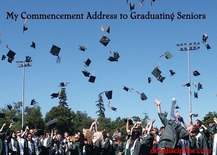 My Commencement Address to  Graduating Seniors.