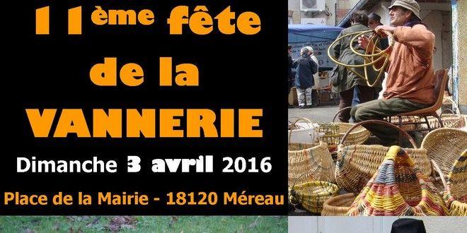 Le 3 avril 2016: 11 ème fête de la Vannerie  Cette 11 ème fête de la vannerie aura lieu en plein air, sur la place de la mairie et dans l'école attenante le dimanche 03 avril prochain.