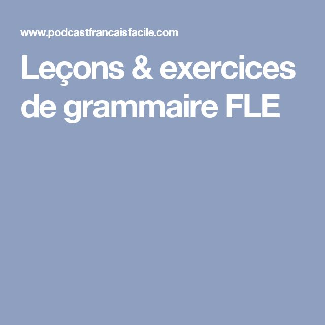 Leçons & exercices de grammaire FLE