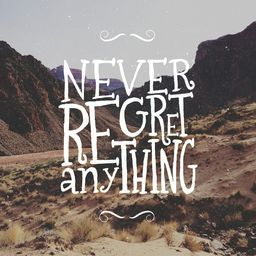 Never Regret Anything By Type