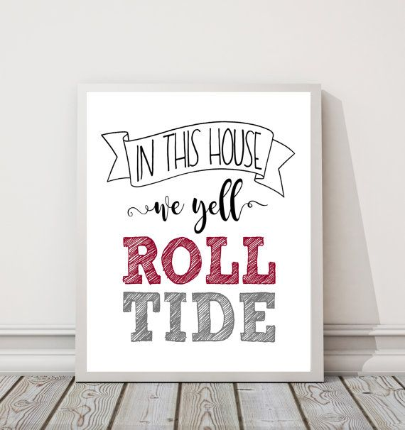 In This House We Yell Roll Tide 8 x 10 DIGITAL DOWNLOAD University of Alabama Crimson Tide SEC College Football Printable Wall Sign