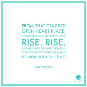 """""""From that cracked open-heart place, a God-breathed strength will rise. Rise. Rise. And help you declare to Satan, 'You picked the wrong mama to mess with this time.'"""" - Lysa TerKeurst // For every mother who has worried about her children's choices, Lysa's devotion will speak straight to your heart. CLICK to read."""
