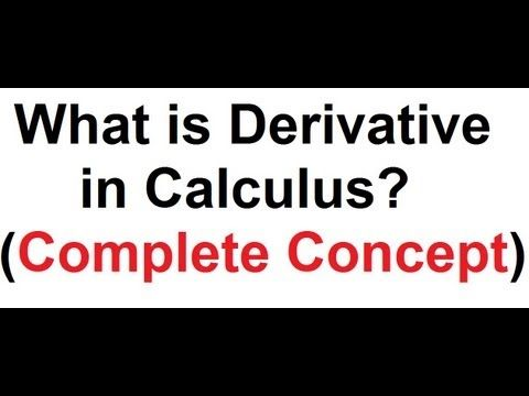 What is Derivative ? Definition of Derivative in Calculus - Concept of Derivative - YouTube