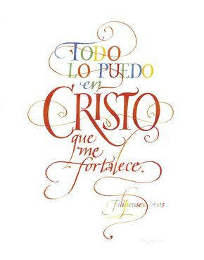 Todo lo Puedo Cristo Todo Lo Puedo en Cristo que me fortalece. Filipenses 4:13 (I can do all things through Christ who strengthens me. Philippians 4:13) PRODUCT INFORMATION: PRINT: available in 5 size