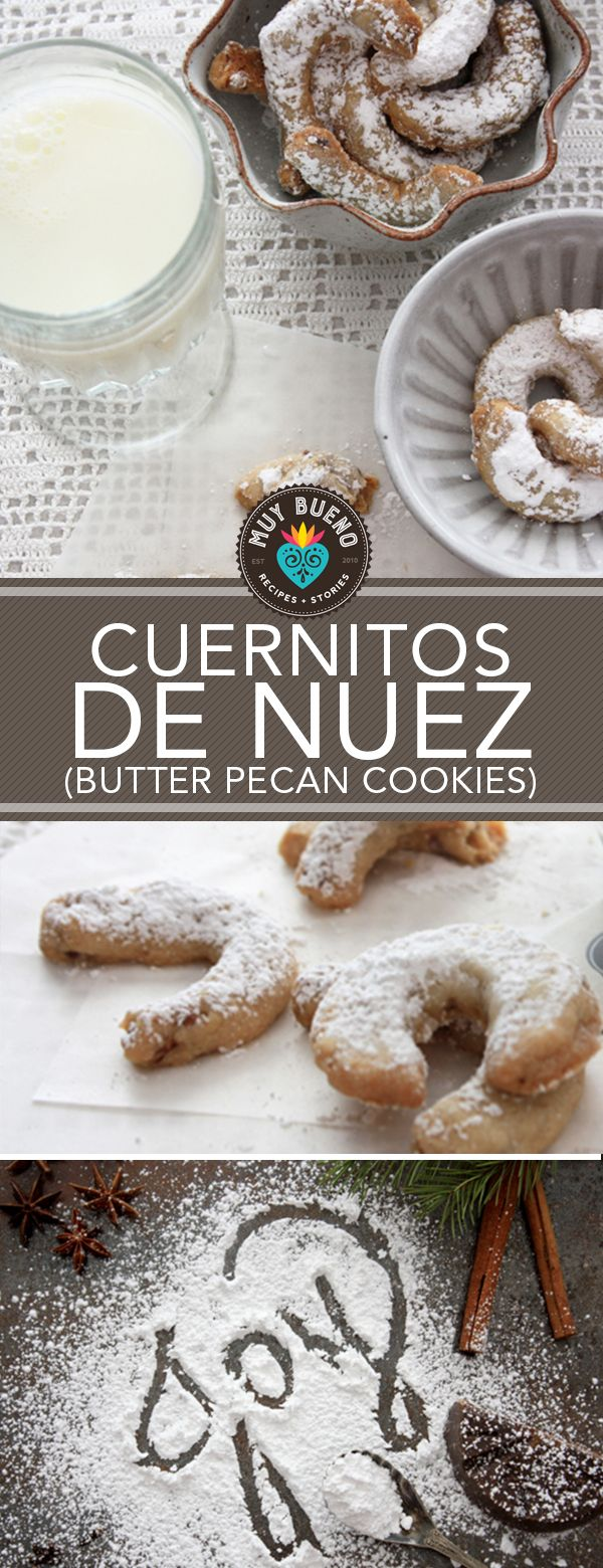 Cuernitos de Nuez (Butter Pecan Cookies) Because of the snow-white powdered sugar coating, cuernitos (little horns) and biscochos are usually referred to as Mexican weddings cookies. I'd rather make these in winter because of the confectioner's sugar. These delicate, buttery cookies, which get their crunchy texture from pecans and a sugar coating, melt in your mouth.