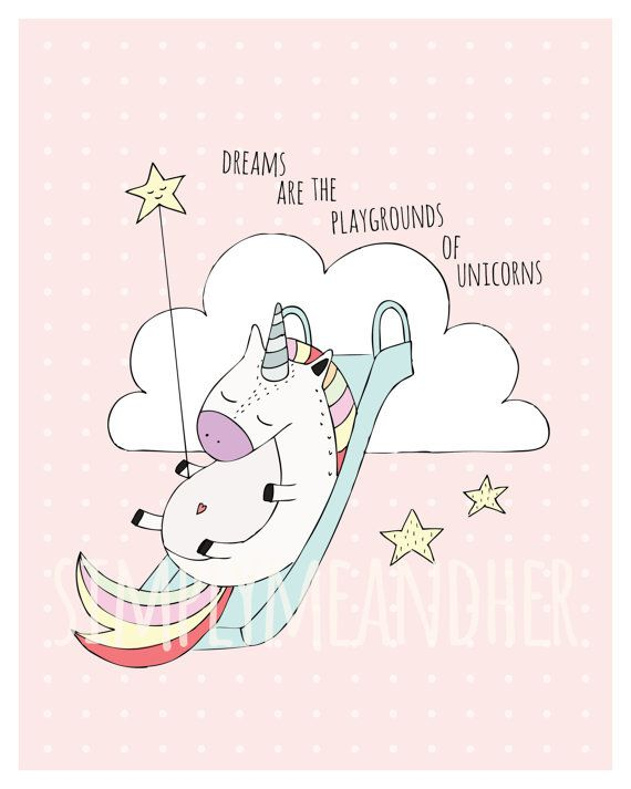 Dreams Are The Playgrounds Of Unicorns Print. by simplymeandher