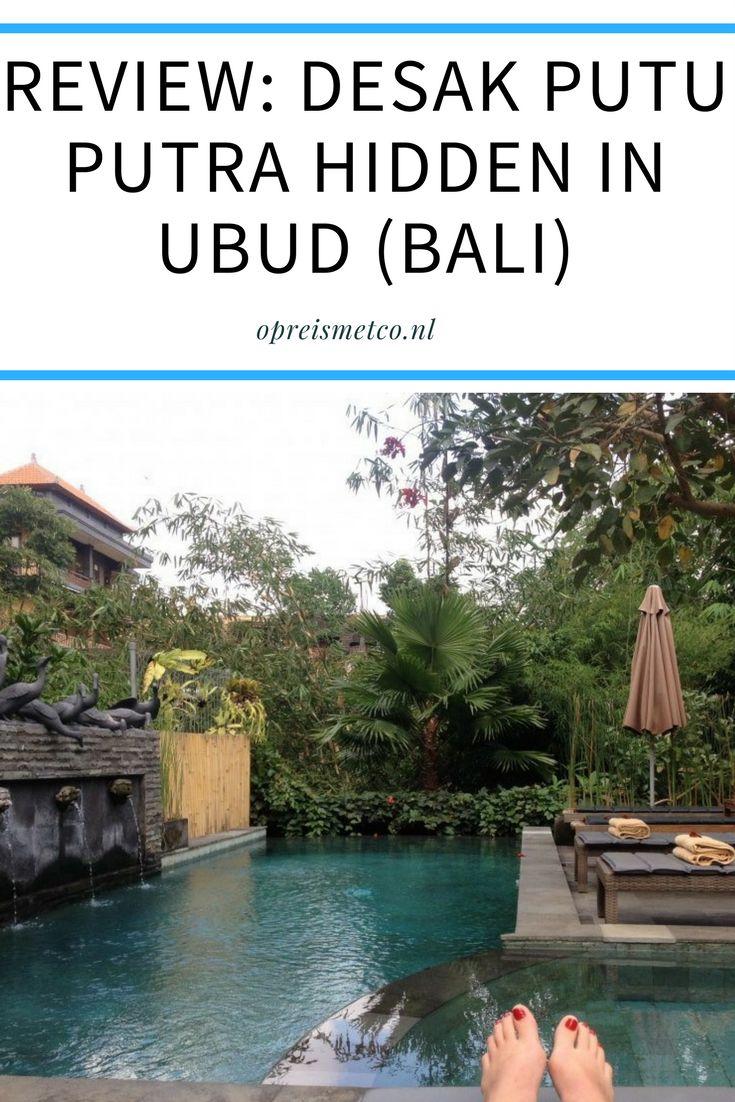 Mijn favoriete hotel in Ubud: Desak Putu Putra Hidden. Kleinschalig en dichtbij de hoofdstraat, maar toch op een stille locatie. In deze blog mijn review.