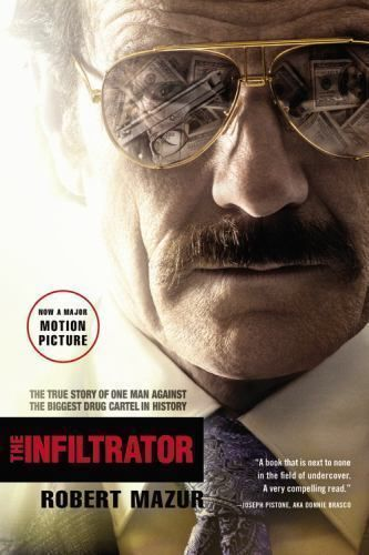 The Infiltrator : My Secret Life Inside the Dirty Banks Behind Pablo Escobar's