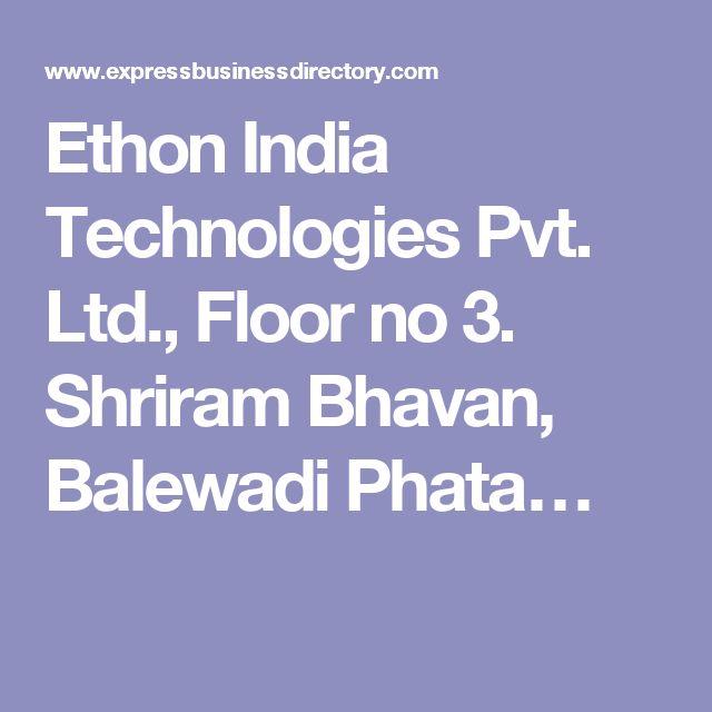Ethon India Technologies Pvt. Ltd., Floor no 3. Shriram Bhavan, Balewadi Phata…
