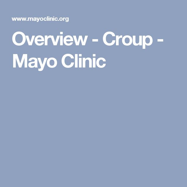 Overview - Croup - Mayo Clinic