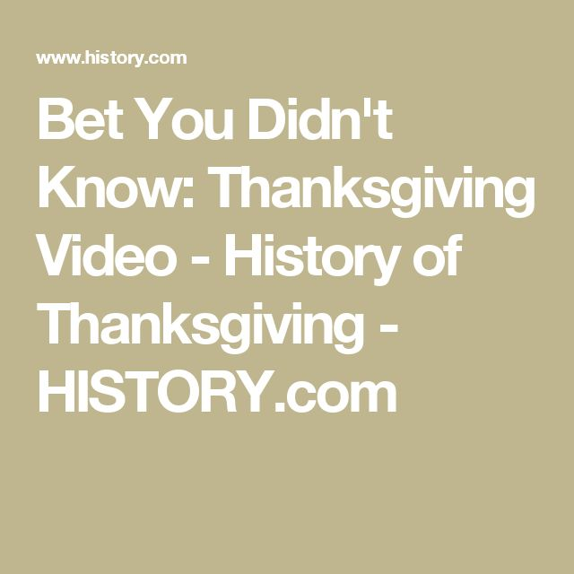 Bet You Didn't Know: Thanksgiving Video - History of Thanksgiving - HISTORY.com