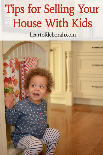 5 Tips For Selling Your House With Young Kids. Heart of Deborah
