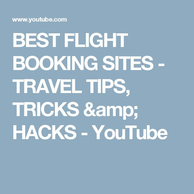 BEST FLIGHT BOOKING SITES - TRAVEL TIPS, TRICKS & HACKS - YouTube