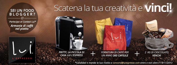 """Sei """"Food Blogger""""? PARTECIPA e CANDIDA la tua ricetta!  https://www.facebook.com/Lui.Espresso.Italia"""