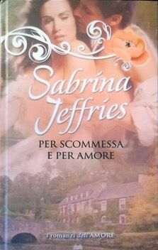Per scommessa e per amore - Sabrina Jeffries