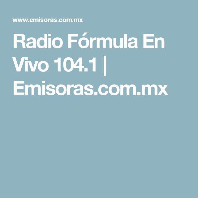 Radio Fórmula En Vivo 104.1 | Emisoras.com.mx