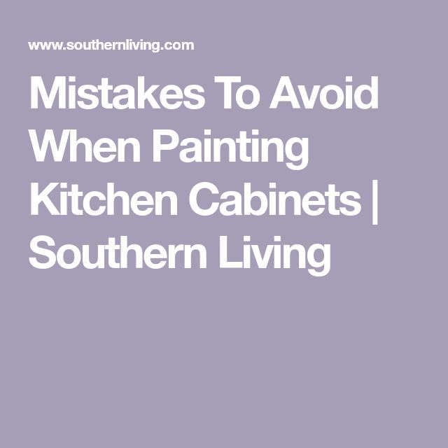 9 Mistakes To Avoid When Painting Kitchen Cabinets in 2020 ...