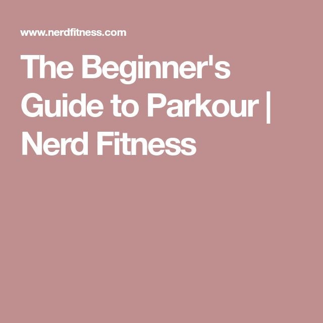 The Beginner's Guide to Parkour | Nerd Fitness