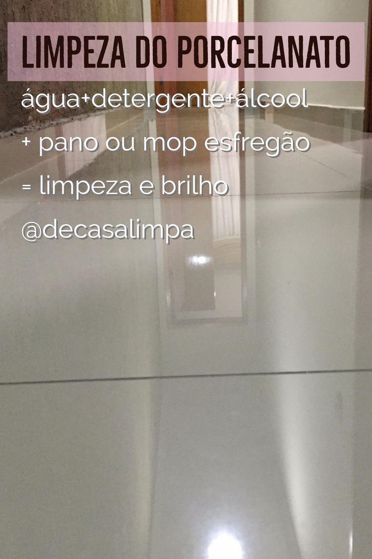 Limpeza do Porcelanato água+detergente+álcool + pano ou mop esfregão = limpeza e brilho @decasalimpa