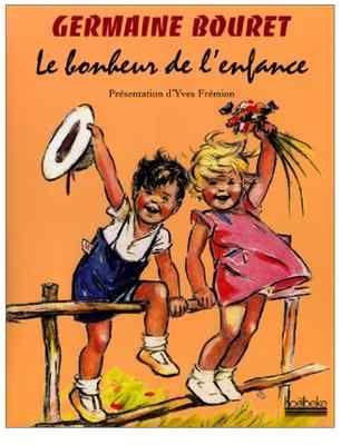 Germaine Bouret LE Bonheur DE L'Enfance