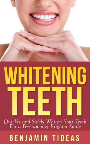 Whitening Teeth: Quickly and Safely Whiten Your Teeth for a Permanently Brighter Smile (White Teeth, Whitening Teeth, Opalescence Book 1), http://www.amazon.co.uk/dp/B00FS13YDG/ref=cm_sw_r_pi_awdl_B28jub1225XN3