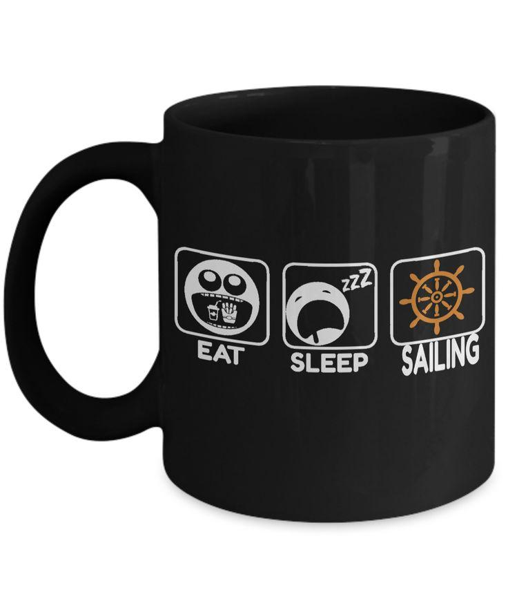Captain Mug- Sailing Mug - Boating Mug- Sailing Gifts For Men- Captain Gifts For Men - Eat Sleep Sailing