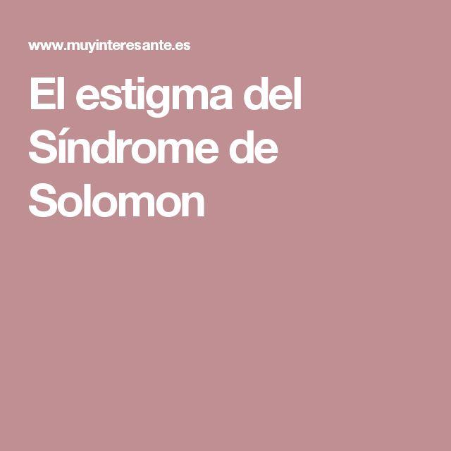 El estigma del Síndrome de Solomon