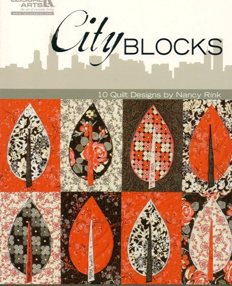 City Blocks by Nancy Rink  A variety of 10 quilt designs with both modern and traditional appeal Nancy Rink's contemporary quilts are perfect for every home;  you get to make these as well as the one on  the cover - so modern prints will work really well. #book #quilt #quiltingforbeginners #sewing