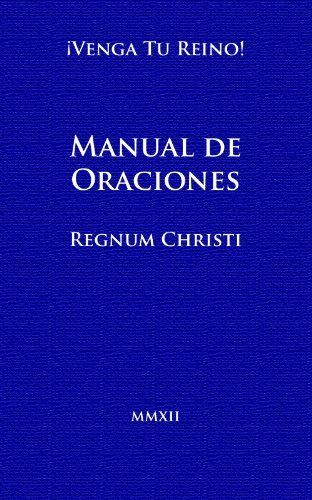 Manual de Oraciones. Regnum Christi. (Spanish Edition) by Héctor Zamora. $3.00. Publisher: Vocare; 1 edition (August 14, 2012). 68 pages. Manual de Oraciones Católicas, para todo católico y en especial para miembros del Movimiento Regnum Christi.                            Show more                               Show less