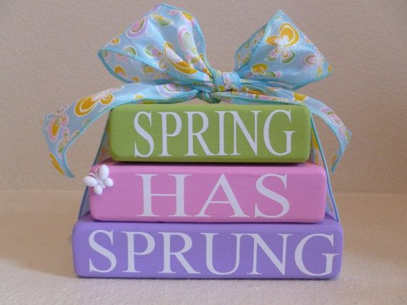Hey, I found this really awesome Etsy listing at https://www.etsy.com/listing/126710099/spring-has-sprung-wood-stacked-blocks