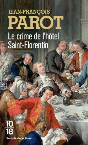 Le crime de l'hôtel Saint-Florentin (Nicolas Le Floch n°5) de Jean-François PAROT http://www.amazon.fr/dp/2264040645/ref=cm_sw_r_pi_dp_chXivb1RB8RZ2